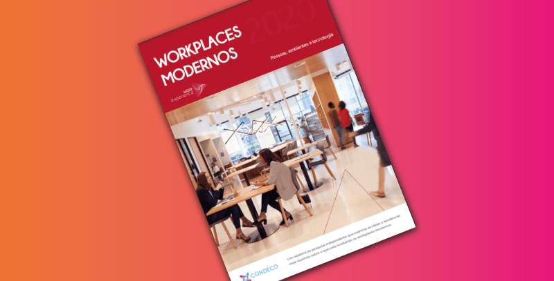 Workplaces Modernos: Pessoas, Ambientes e Tecnologias