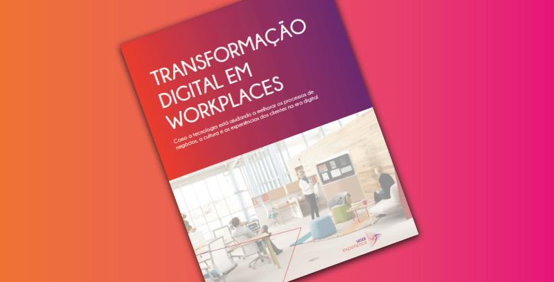 Transformação Digital em Workplaces